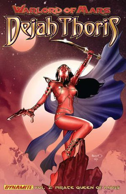 Warlord of Mars: Dejah Thoris Vol 2: The Pirate Queen of Mars