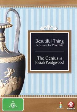 Beautiful Thing/Genius Of Josiah Wedgwood
