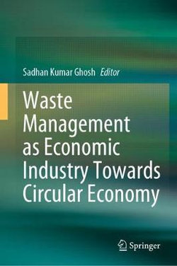 Waste Management as Economic Industry Towards Circular Economy