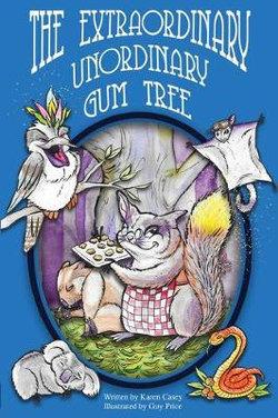 The Extraordinary, Unordinary Gum Tree