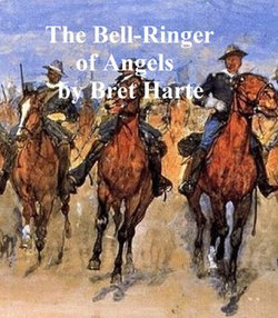 The Bell-Ringer of Angel's, a collection of stories
