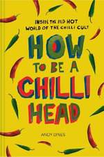How to Be a Chili Head