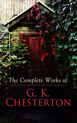 The Complete Works of G. K. Chesterton