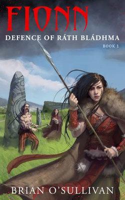 Fionn: Defence of Rath Bladhma