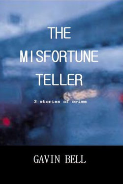 The Misfortune Teller: Three Stories of Crime