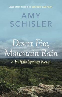 Desert Fire, Mountain Rain