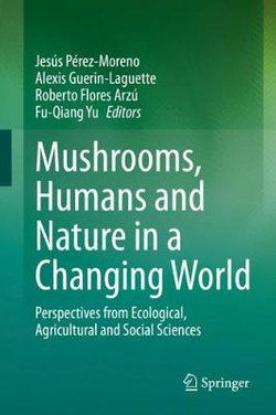 Mushrooms, Humans and Nature in a Changing World