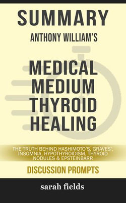 Summary: Anthony William's Medical Medium Thyroid Healing
