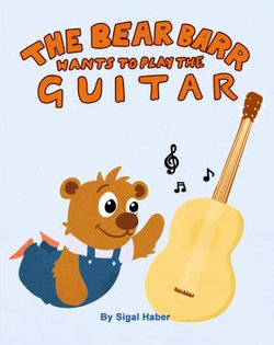 The Bear Barr Wants To Play The Guitar
