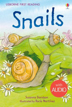 Snails: Usborne First Reading: Level Two