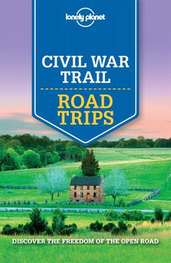 Lonely Planet Civil War Trail Road Trips