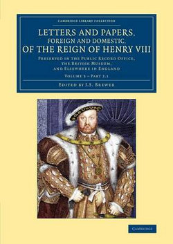 Letters and Papers, Foreign and Domestic, of the Reign of Henry VIII: Volume 3, Part 2.1