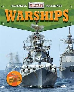 Ultimate Military Machines: Warships