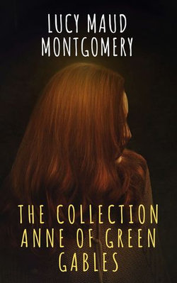 The Collection Anne of Green Gables