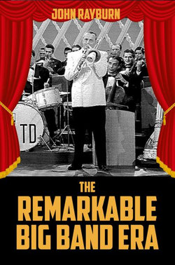 The Remarkable Big Band Era