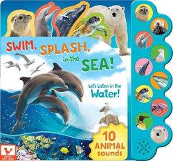 Swim, Splash, in the Sea!