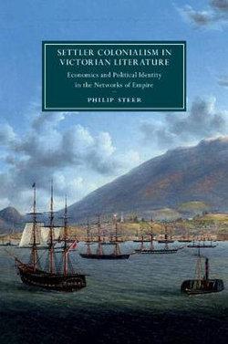 Settler Colonialism in Victorian Literature: Volume 122