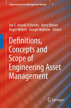 Definitions, Concepts and Scope of Engineering Asset Management