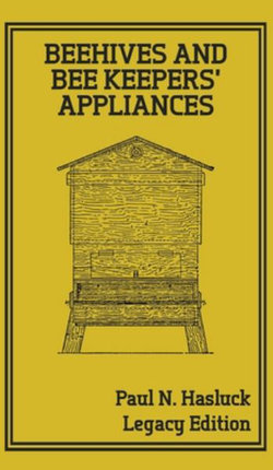 Beehives and Bee Keepers' Appliances (Legacy Edition)