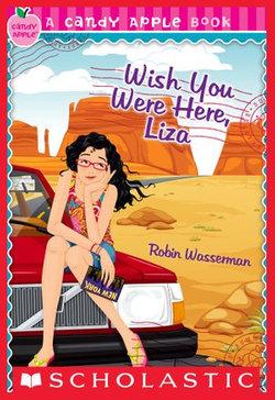 Candy Apple #25: Wish You Were Here, Liza