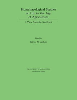 Bioarchaeological Studies of Life in the Age of Agriculture