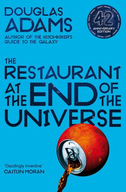 The Restaurant at the End of the Universe: Hitchhiker's Guide to the Galaxy Book 2