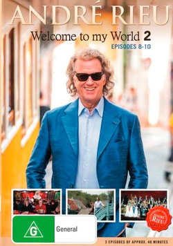 Andre Rieu: Welcome To My World 2 (Episodes 8-10)