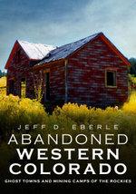 Abandoned Western Colorado