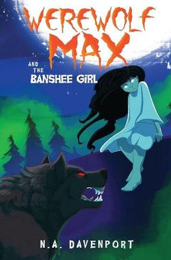 Werewolf Max and the Banshee Girl