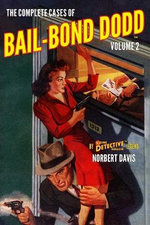 The Complete Cases of Bail-Bond Dodd, Volume 2
