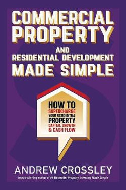 Commercial Property and Residential Development Made Simple