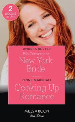 His Convenient New York Bride / Cooking Up Romance