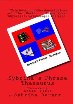 Sybrina's Phrase Thesaurus: Volume 4 - Earth Views