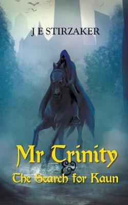 Mr Trinity & the Search for Kaun