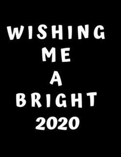 Wishing Me A Bright 2020