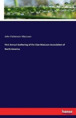 First Annual Gathering of the Clan MacLean Association of North America
