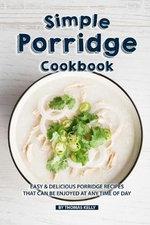 Simple Porridge Cookbook