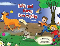 Billy and Harry love to play