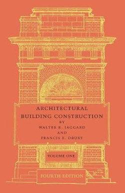 Architectural Building Construction: Volume 1