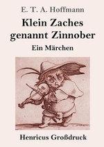 Klein Zaches genannt Zinnober (Grossdruck)