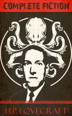 H.P. Lovecraft Complete Fiction
