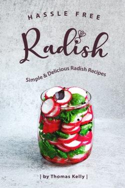 Hassle Free Radish