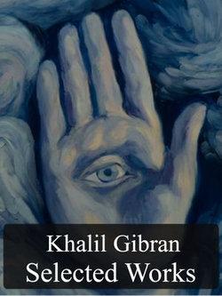 Selected Works of Kahlil Gibran