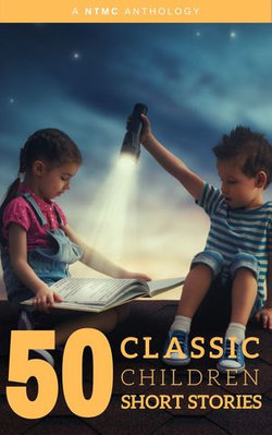 50 Classic Children Short Stories Vol: 1 Works by Beatrix Potter,The Brothers Grimm,Hans Christian Andersen And Many More!