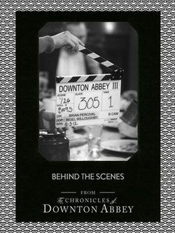 Behind the Scenes (Downton Abbey Shorts, Book 11)