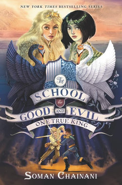 The School For Good And Evil : One True King