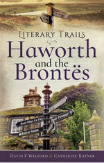 Literary Trails: Haworth and the Brontës