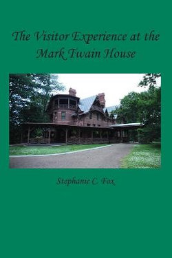 The Visitor Experience at the Mark Twain House