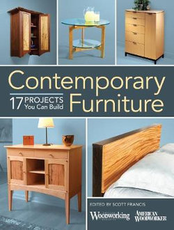 Contemporary Furniture - 17 Projects You Can Build