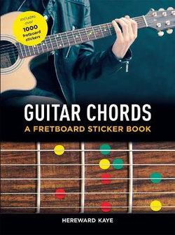 Guitar Chords A Fretboard Sticker Book Angus Robertson